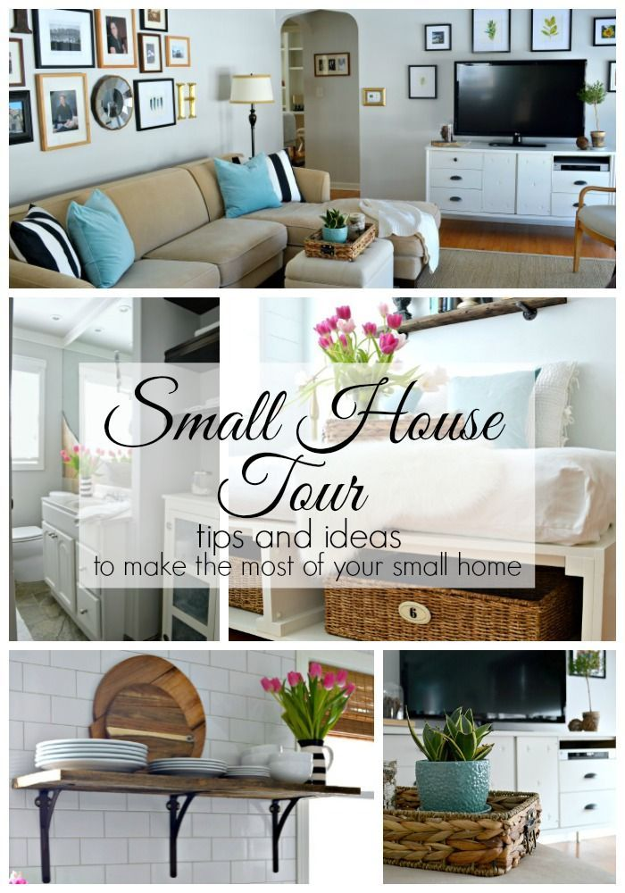 A Small House Tour With Tons Of Tips And Ideas To Make The Most Your