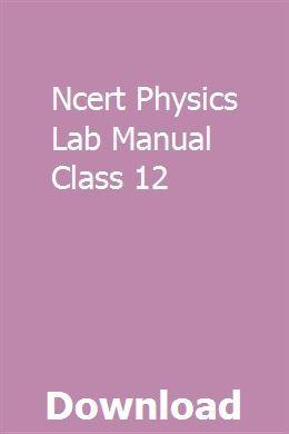 Ncert physics lab manual class 12 pdf free download