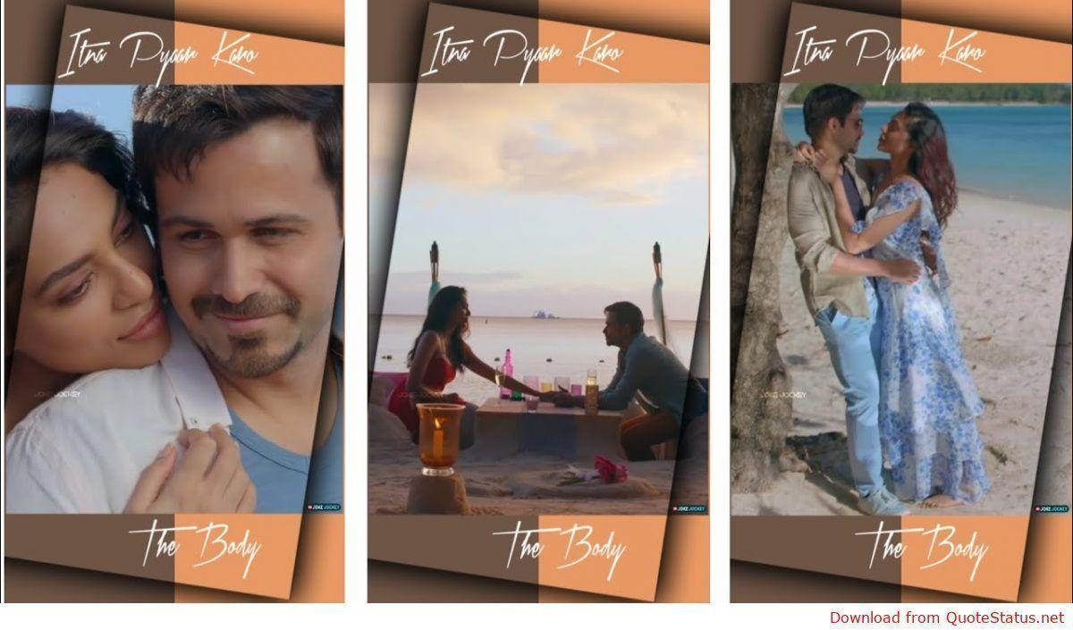 Itna Pyaar Karo The Body song download video status mp3