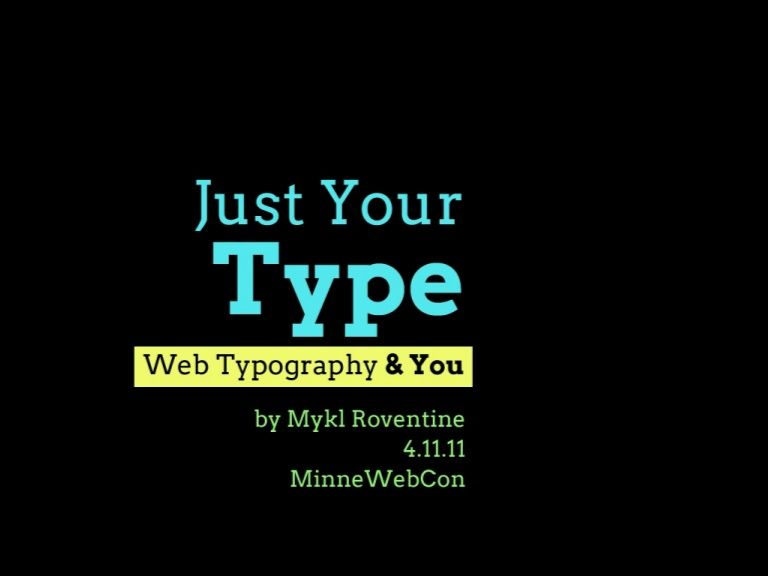 just-your-type-web-typography-you by Mykl Roventine via Slideshare