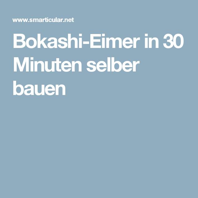 bokashi eimer in 30 minuten selber bauen gartenprojekte bokashi garten und eimer. Black Bedroom Furniture Sets. Home Design Ideas