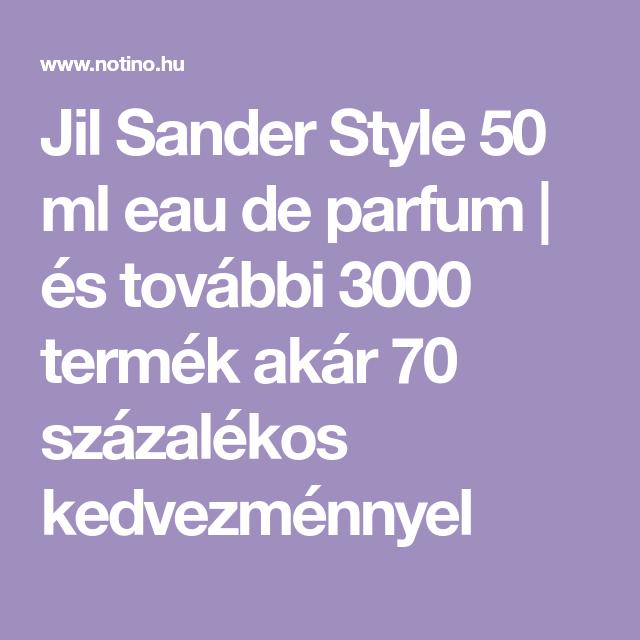 Jil Sander Styleeau De Parfum Holgyeknek With Images Parfum Termekek Fasion