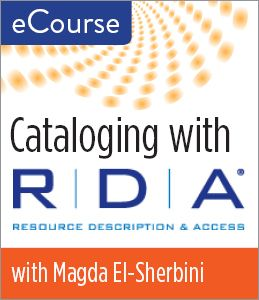Cataloging with RDA eCourse - Books / Professional Development - eLearning - New Products - ALA Store