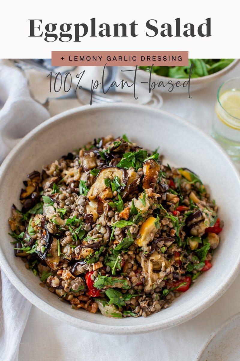 Mediterranean Inspired Eggplant Salad With Lentils Garlic Dressing And Lemon Infuse Eggplant Salad Vegan Recipes Healthy Clean Eating Grilled Eggplant Recipes