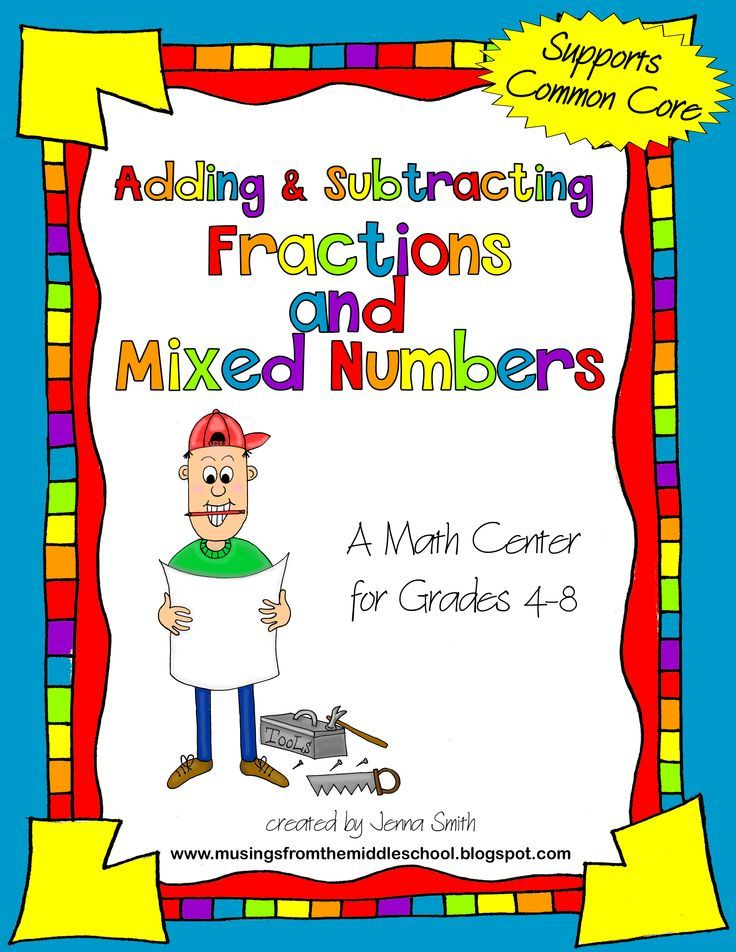 Adding And Subtracting Fractions Mixed Numbers A Math Center