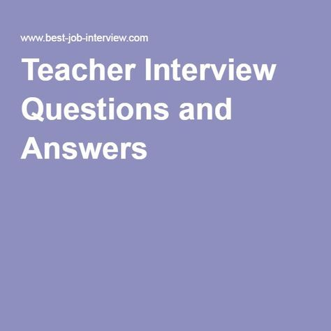 Sample Interview Questions Teacher Interview Questions And Answers  Early Childhood Education .