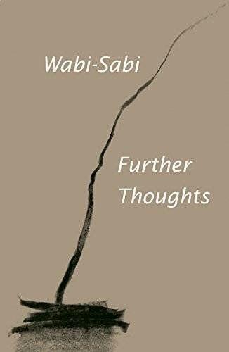 Wabi-Sabi - Further Thoughts: Amazon.co.uk: Leonard Koren: 9780981484655: Books