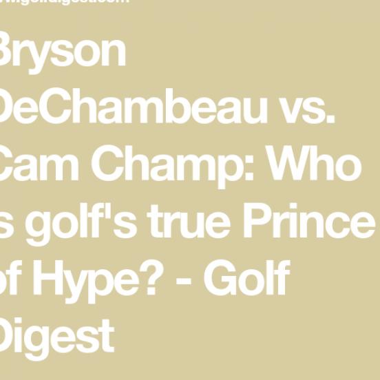 Hype 2020 Halloween Costume Ideas Bryson DeChambeau vs Cam Champ Who is golf s true Prince of Hype