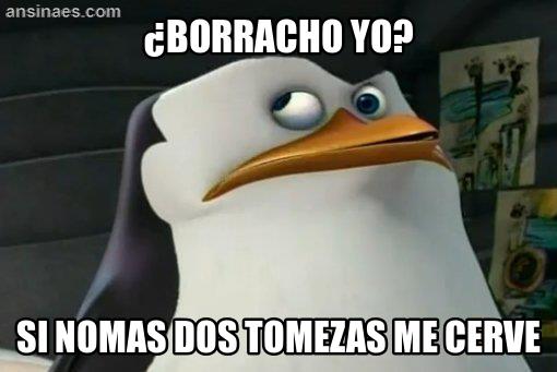 Borracho Yo Si Nomas Dos Tomezas Me Cerve New Memes Humor Funny Memes