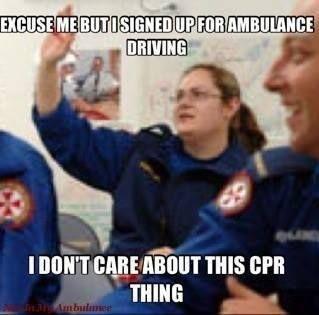6f6778df177ed85d94d3cc9de32d6824 excuse me, but i signed up for ambulance driving haha ems