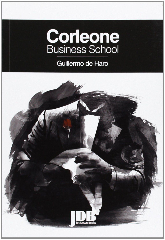 Corleone business school / Guillermo de Haro. 2013.