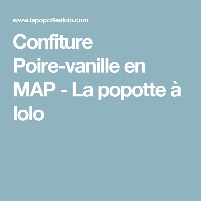 Confiture Poire-vanille en MAP - La popotte à lolo
