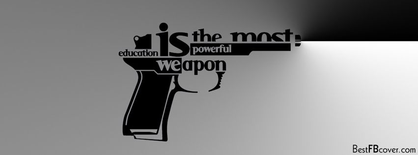 Education Is The Most Powerful Weapon Fb Cover Books Worth Reading
