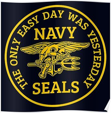 Navy Seals The Only Easy Day Was Yesterday Poster Navy Seal Wallpaper Navy Seals Us Navy Seals