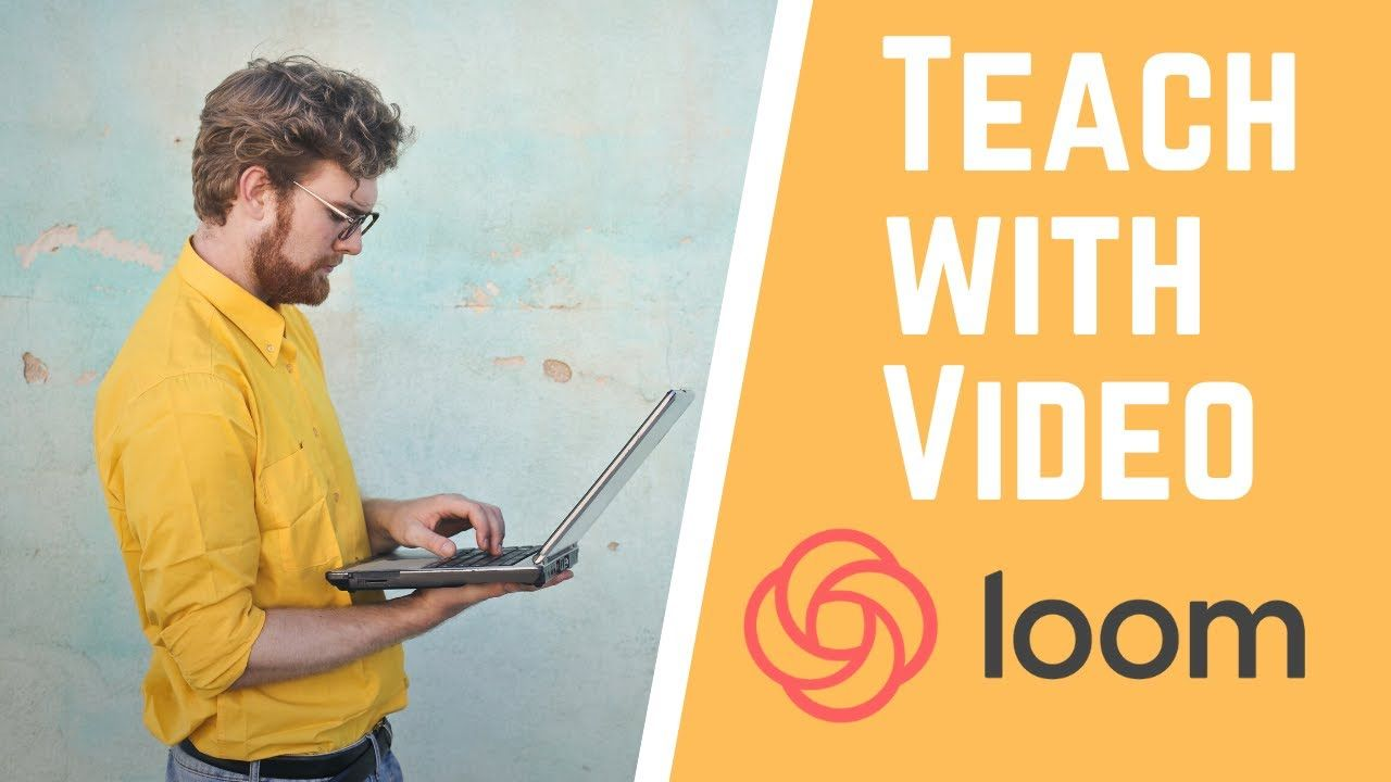Teach with Video Using Loom Free for Educators and