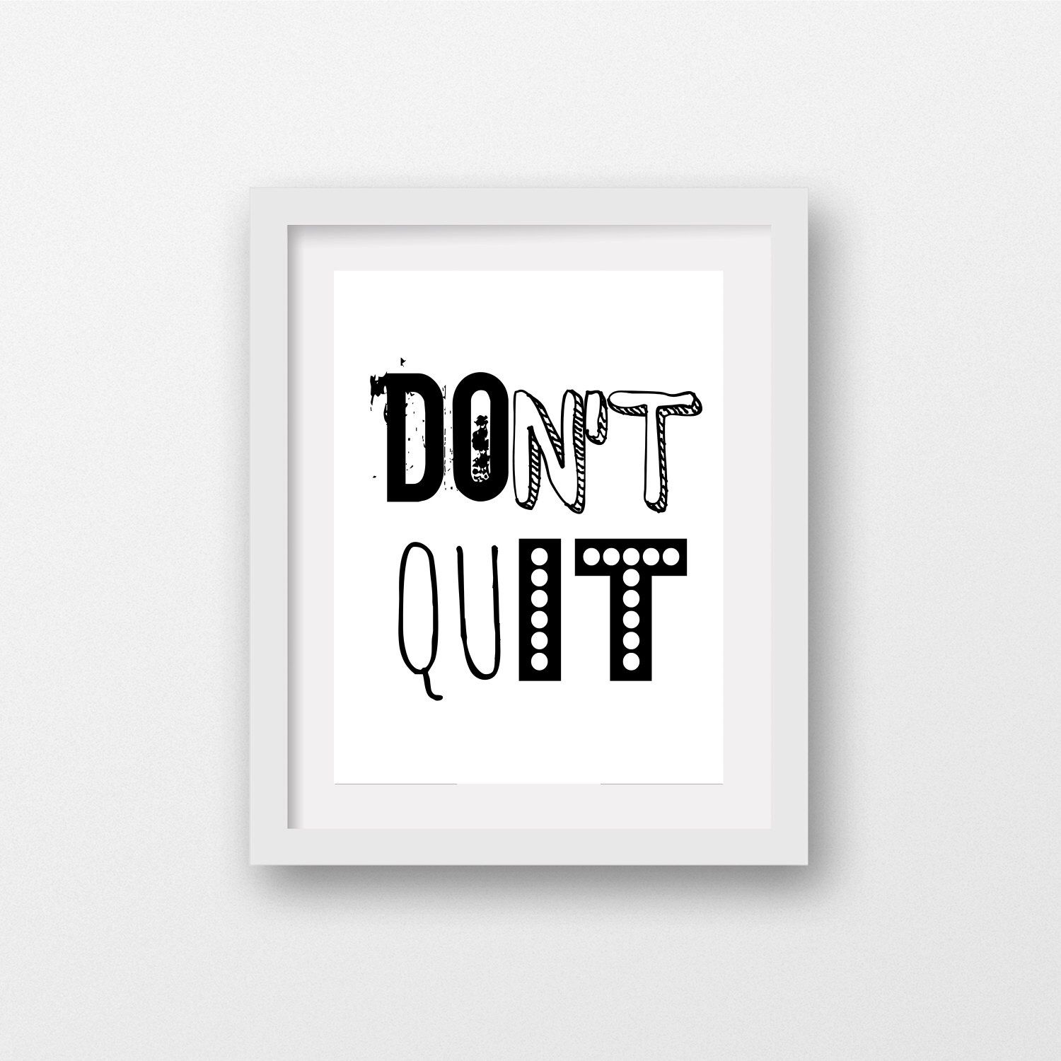 Motivational Wall Art- Dont Quit - Instant Download - Kids