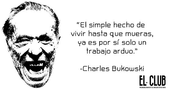 Poemas De Charles Bukowski Sobre El Amor 20 Frases Cinicas De Charles Bukowski Frases Cinicas Bukowski