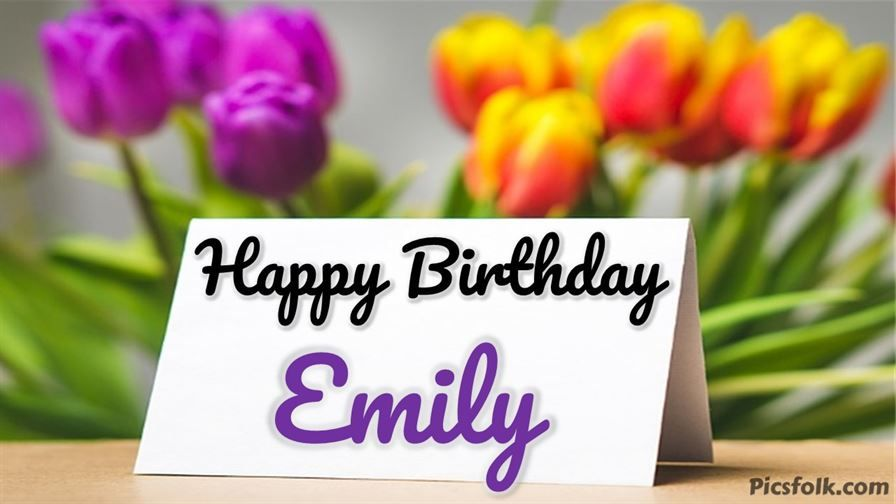 Happy Birthday Emily Wishes Messages Greetings