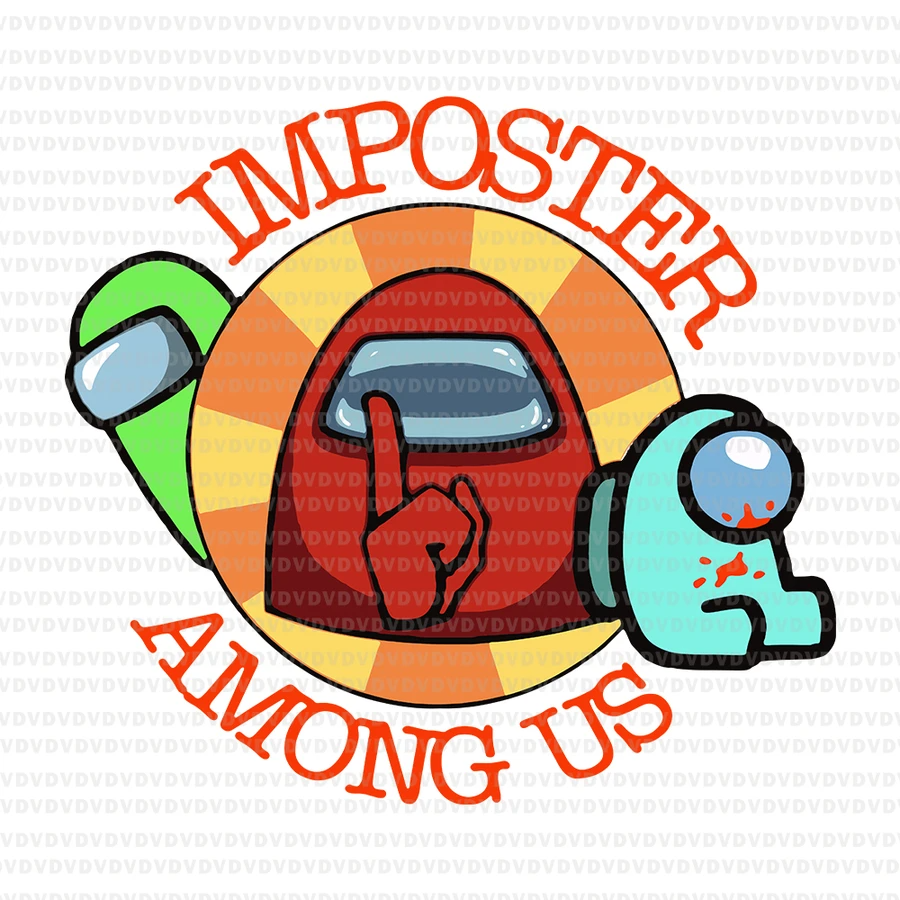 Imposter Among Us Svg Imposter Among Us Imposter Among Us Png Imposter Among Us Vector Eps Dxf Svg File Cool Lettering Cricut Stencils This Is Us Quotes