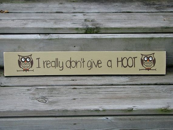 I Don't Give a Hoot Owl Hand Painted Wood Sign Decor on Etsy, $30.00
