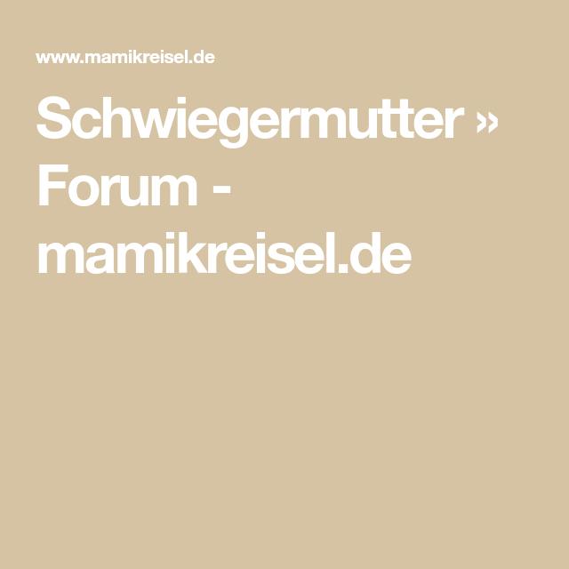 Schwiegermutter » Forum - mamikreisel.de   Schwiegermutter