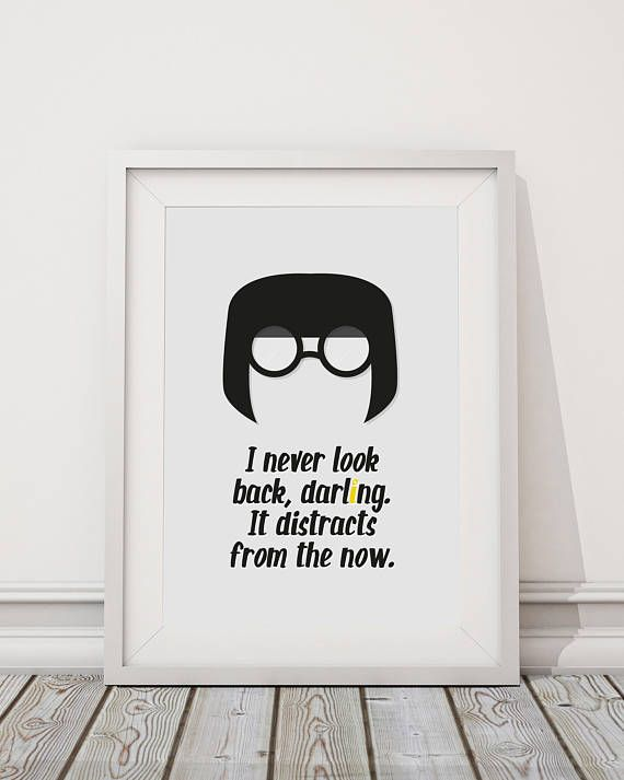 decd3829 The Incredibles Edna Mode Never Look Back Darling Quote | words of ...