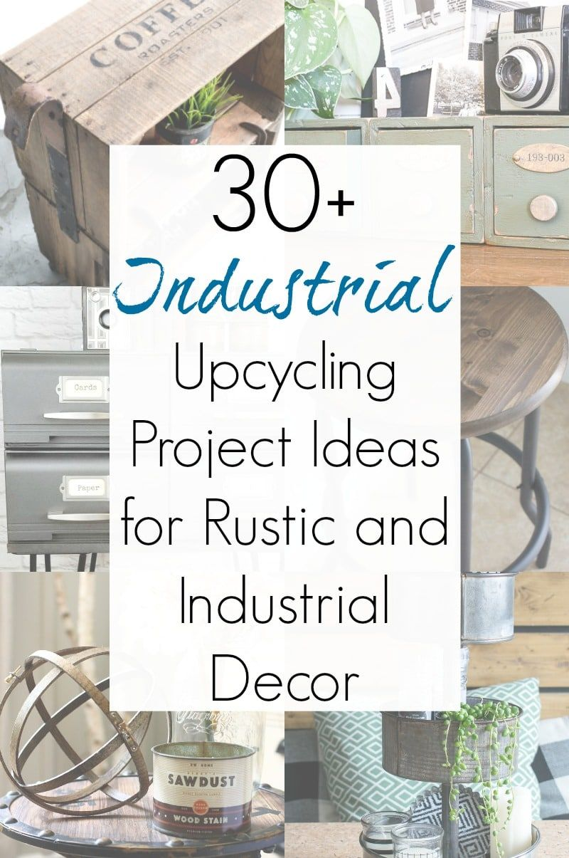 Industrial Decor - Upcycling Ideas & DIY Projects for Rustic Home Decor