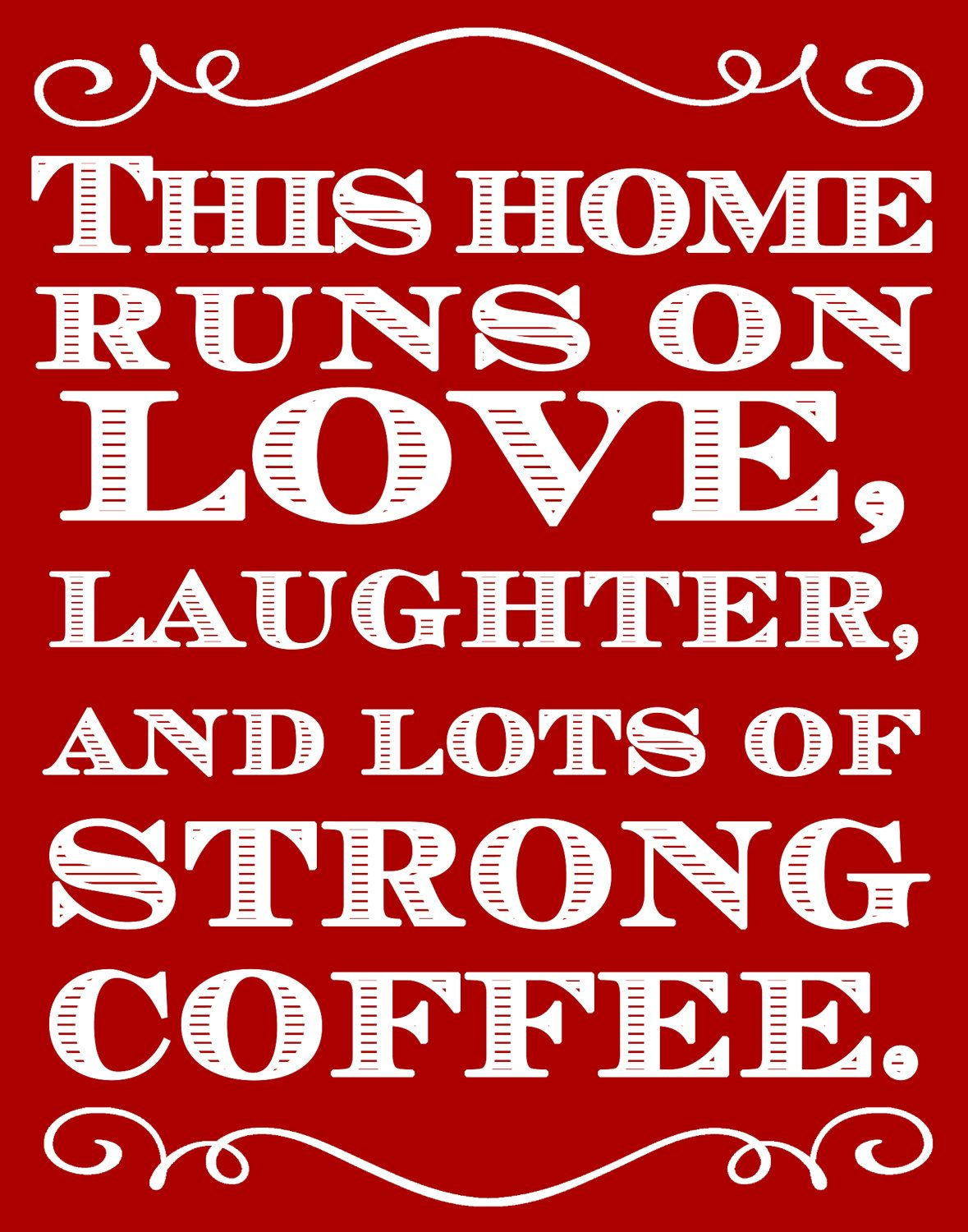 Love Laughter And Coffee That S The Key To A Happy Home Repin If You Agree Coffee Humor Coffee Print Coffee Quotes