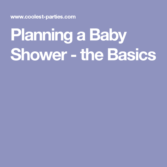 Planning a Baby Shower - the Basics