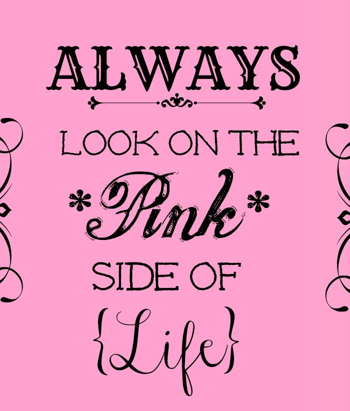 Always Look On The Pink Side Of Life Pink And Black Pinte