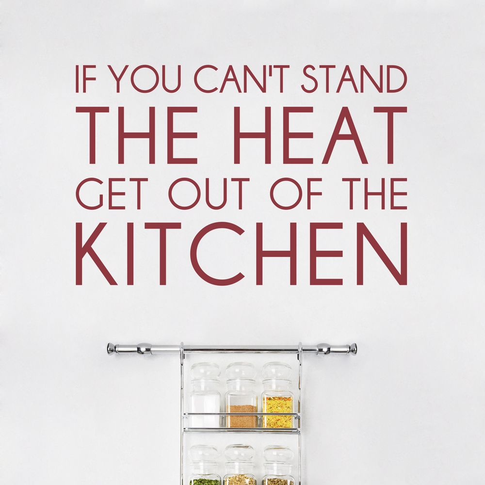 The Heat Quotes If You Can't Stand The Heat  Kitchen Wall Quote Decal Kitchen