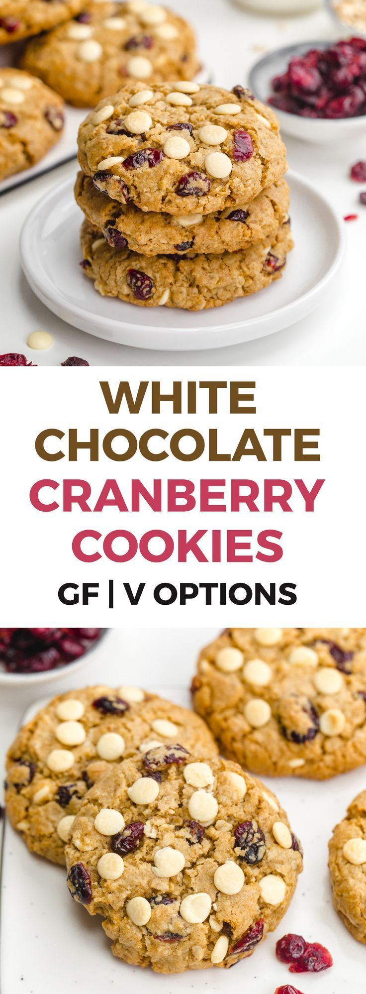 White chocolate cranberry cookies that are soft and chewy and packed with white chocolate chips and dried cranberries With vegan glutenfree and whole wheat options