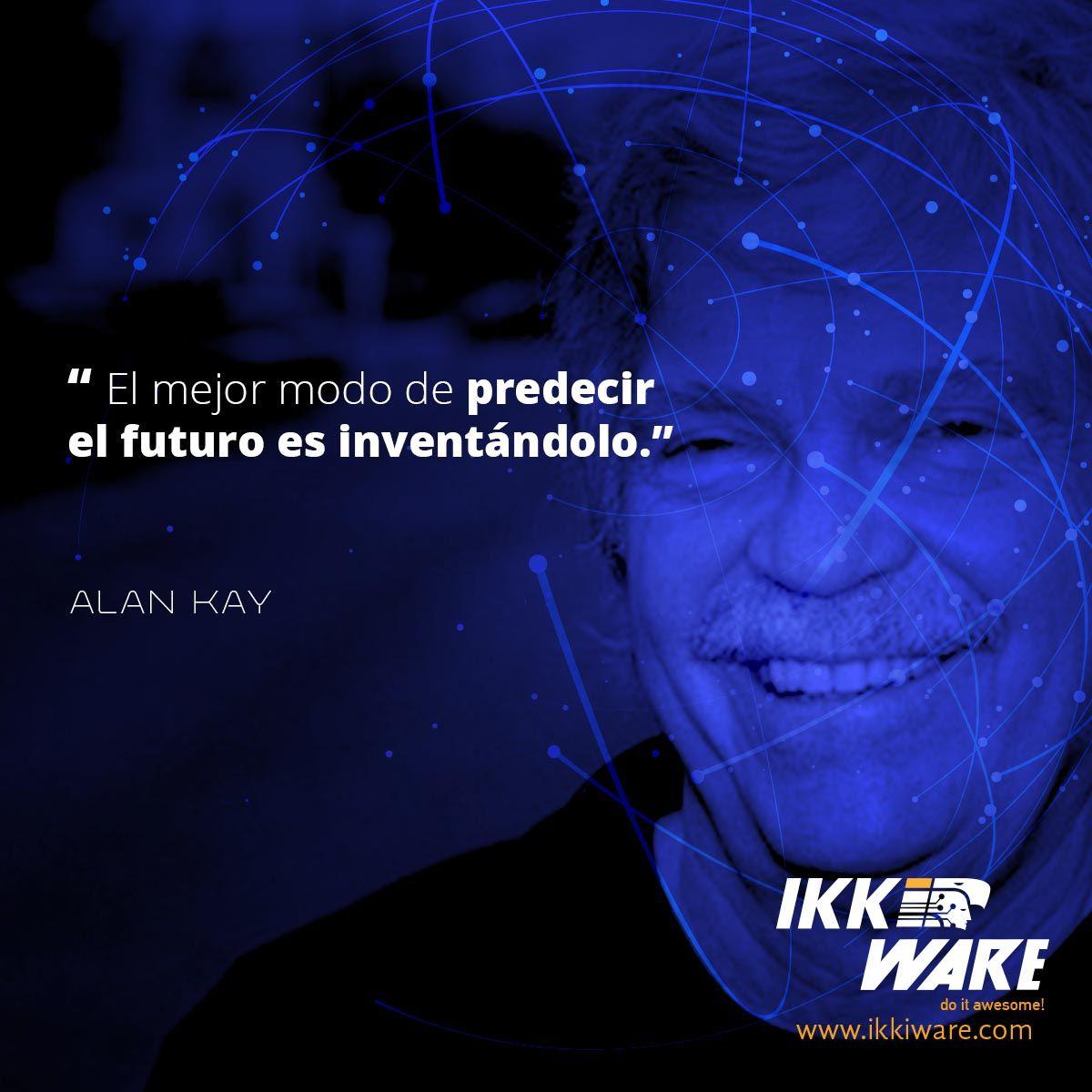 Inventar El Futuro Frases Alankay Programacion Ma