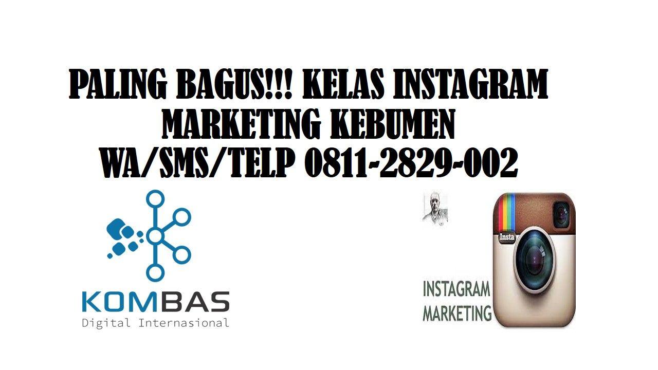 paling-bagus-kelas-instagram-marketing-kebumen-wa-sms-telp-0811-2829-002