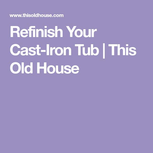 Refinish Your Cast-Iron Tub | Cast iron tub, Cast iron, Tub