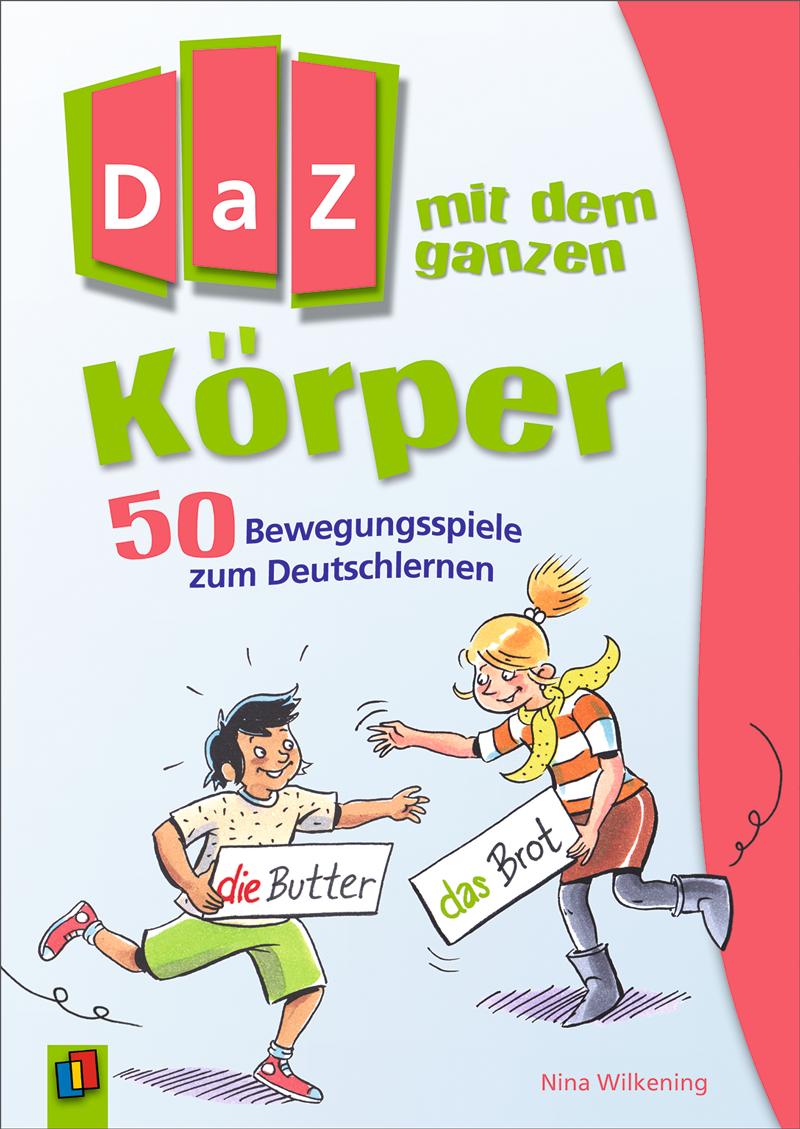 DaZ mit dem ganzen Körper in 2018 | German Language Learning ...