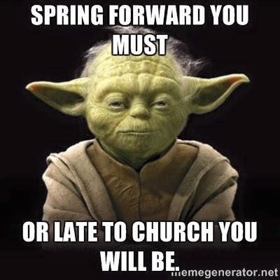 Spring Forward You Must Yoda Quotes Funny Teaching Humor