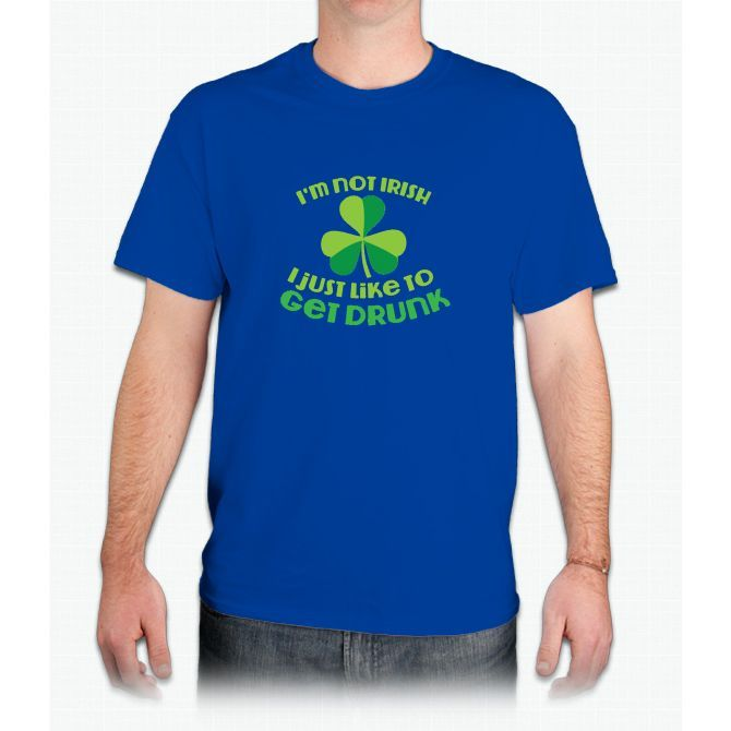 I'm not Irish I just like to get DRUNK! funny St Patricks day design - Mens T-Shirt