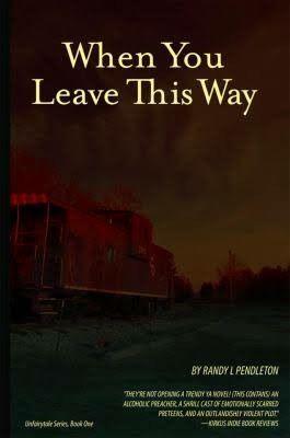"""When You Leave This Way""  ***  Randy L. Pendleton  (2014)"