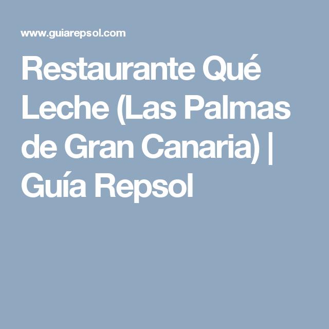 Restaurante Qué Leche (Las Palmas de Gran Canaria) | Guía Repsol