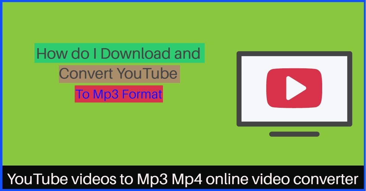 How To Download And Convert Youtube Videos To Mp3 Youtube Videos Video Converter Youtube Video Converter