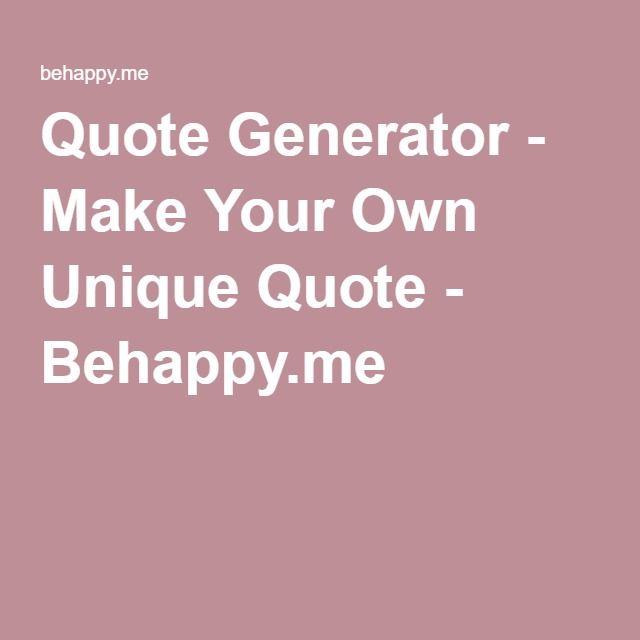 Quote Generator Quote Generator  Make Your Own Unique Quote  Behappy  Social .