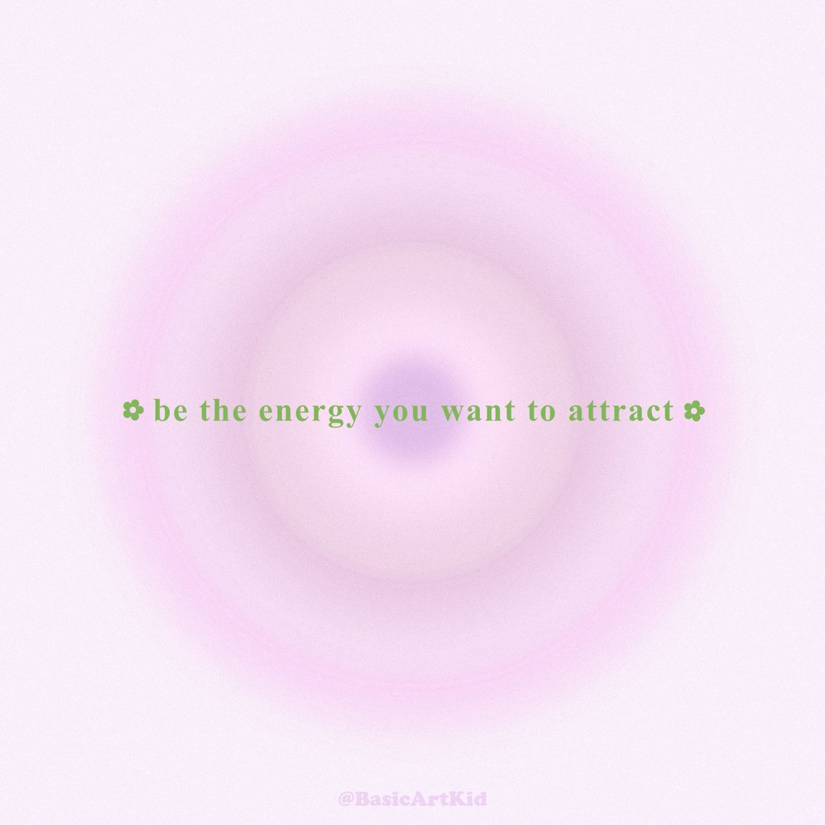 Be the energy you want to attract! Self love affirmations art print! Aesthetic self love art!