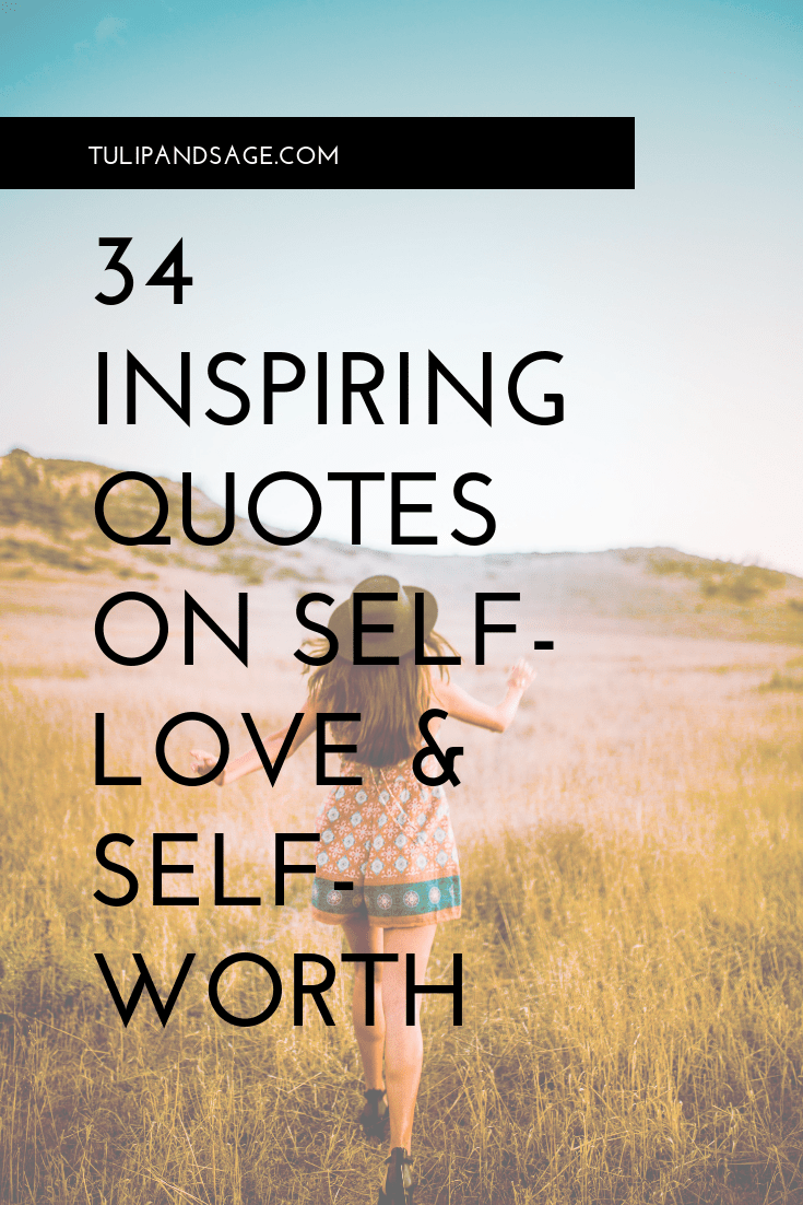 34 Quotes About Self-Love and Self-Worth | Tulip and Sage