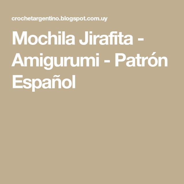 Mochila Jirafita - Amigurumi - Patrón Español   crochet Minions ...