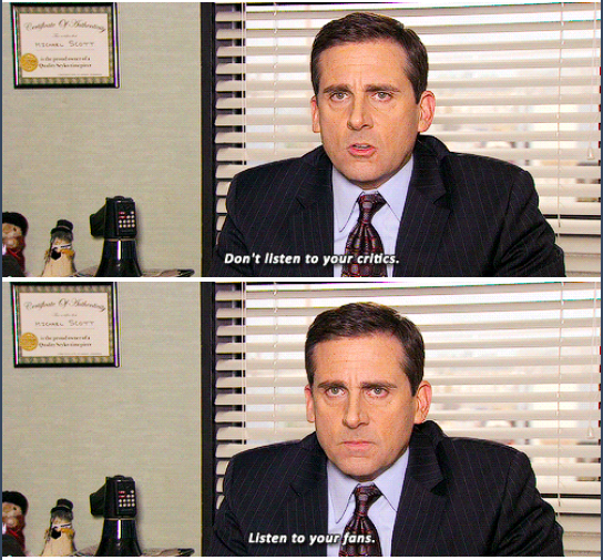Listen To Your Fans The Office Office Quotes Funny Michael Scott Quotes Office Quotes