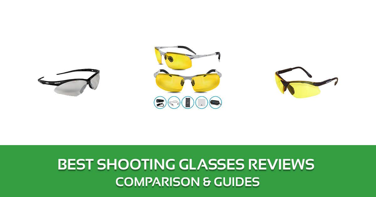Best shooting glasses reviews 2020 top picks and buyers