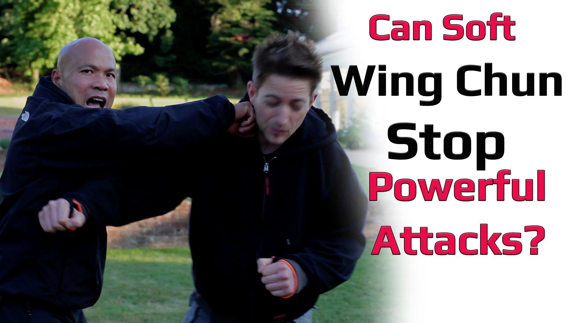 Can soft wing chun stop powerful attacks wing chun self
