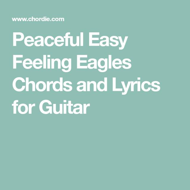 Peaceful Easy Feeling Eagles Chords and Lyrics for Guitar   Guitars ...