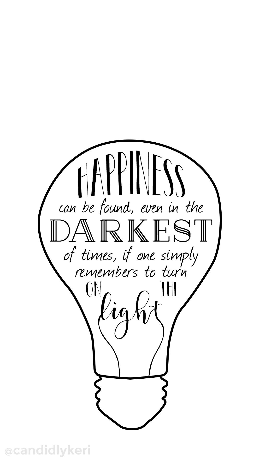 Happiness Can Be Found Even In The Darkest Of Time If One